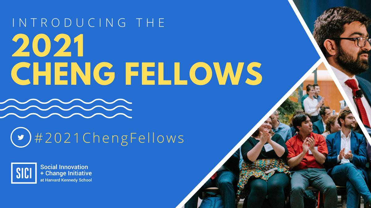 Meet the 2021 Cheng Fellows!